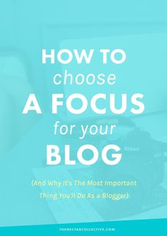 How to Choose a Focus for Your Blog (And Why It's The Most Important Thing You'll Do As a Blogger) | Choosing a focus, especially for a lifestyle site, can feel daunting and really...what's the point? In this post, I'm uncovering why it's beneficial for you, your blog's growth, and your readers. Holla!