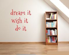 Find the Dream It, Wish It, Do It  Wall Decal on The Decal Guru.
