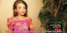 Toddlers and Tiaras.what a train wreck, but I cant stop watching Toddlers And Tiaras, Ridiculous Quotes, Funny Images, Funny Pictures, Funny Pics, Quotes For Kids, Kid Quotes, Tumblr Posts, Just For Laughs