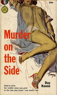 Pulp Book Cover - Murder on the Side by Day Keene (1956). Cover art by Barye Phillips.