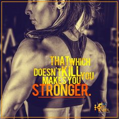 That which doesn't Kill you makes you stronger
