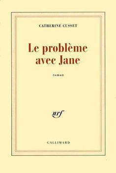 Le problème avec Jane - Catherine Cusset -