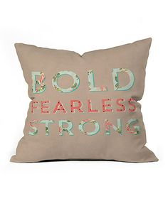 Yes. :: Bold Fearless & Strong Throw Pillow by Allyson Johnson for DENY Designs