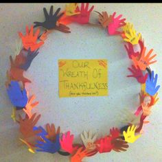 Our Wreath of Thankfulness. Made in Children's Church. The kids cut and connect paper chain, then trace their hands on construction paper. They the write what they are thankful for and tape their hand to the wreath.