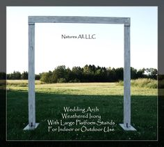 Rustic Wedding Arch With Large Platform Stands/For Indoor or Outdoor Weddings/Shipping Included/Weathered Ivory