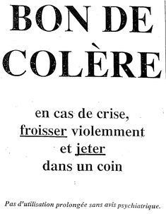 Good idea : anger voucher, in case of crisis, crumple violently & throw away