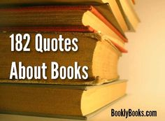 182 Quotes About Books for Readers