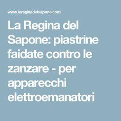 La Regina del Sapone: piastrine faidate contro le zanzare - per apparecchi elettroemanatori