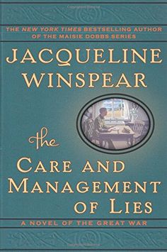 The Care and Management of Lies: A Novel of the Great War by Jacqueline Winspear http://www.amazon.com/dp/0062220500/ref=cm_sw_r_pi_dp_p0FPtb1GAP1BFE3B