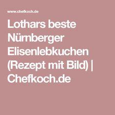 Lothars beste Nürnberger Elisenlebkuchen (Rezept mit Bild)   Chefkoch.de
