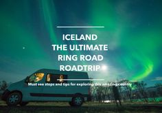 Advice and experiences taking on Iceland's incredible Ring Road roadtrip, including some of the most amazing sights and the easiest camp spots to stay around the country.
