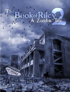 4 ♥ The Book Of Riley - A Zombie Tale Pt. 2 by Mark Tufo