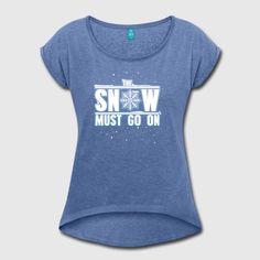 Das Winter Snowboarder Skifahrer T-Shirt ist ein lustiges Geschenk für Snowboarder, Skifahrer oder Winter Liebhaber. Snow must Go On ist coole Geschenkidee zum Geburtstag oder beim Skifahren