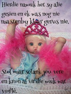 Afrikaanse Quotes, Goeie Nag, Quotes For Whatsapp, Goeie More, Monday Humor, Classroom Rules, Good Morning Quotes, Crochet Hats, Words