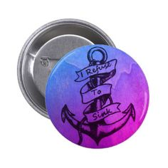 refuse to sink pinback button