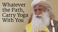 Is it better to get married or walk alone? Sadhguru explains, whichever path you travel, carrying yoga with you will make the path easy and beautiful. By choosing consciously rather than out of compulsion, as well as structuring our psychological framework around the basic fact of our mortality, we can conduct our lives sensibly, free of stress, strain and depression.