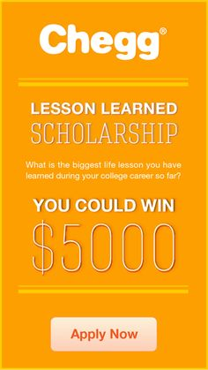 Chegg Lesson Learned Scholarship - $5,000 scholarship for college, November 30 deadline