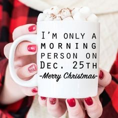 "Christmas Coffee Mug says ""I'm only a morning person on Dec. 25th -Merry Christmas-"". Makes great holiday gift for coworkers. ❤ ABOUT JOYFUL MOOSE MUGS ❤ - 11 oz Ceramic Coffee Mugs - dishwasher and m"