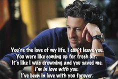 """11 """"Grey's Anatomy"""" Quotes That Will Shatter Your Heart. Was so upset when McDreamy died. My heart was broken. The show is not the same without him. Tv Show Quotes, Movie Quotes, Life Quotes, Qoutes, Heart Quotes, Faith Quotes, Book Quotes, Quotes Quotes, Grey Quotes"""