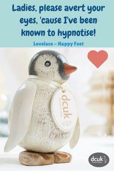 What a great quote from Happy Feet! Our baby Emperor penguin makes a lovely gift idea for anyone wanting happy feet! Available in 3 sizes, each can be personalised with the name of your choice! View our penguin collections at The Duck Company, DCUK!