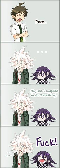 I can't tell if Kokichi already knew the word at that point or if he just learned it. Fuck