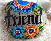 Friend / friendship / dear friend / treasured friend /  painted rock /Sandi Pike Foundas / sea stone from Cape Cod