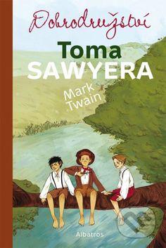 DOBRODRUZSTVI TOMA SAWYERA Hlavní hrdina, chudý osiřelý Tom je vychováván laskavou, ale bigotní tetou...