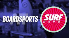 Hear from top exhibitors and buyers about the Wake, Surf, SUP and Wind market at September Surf Expo.