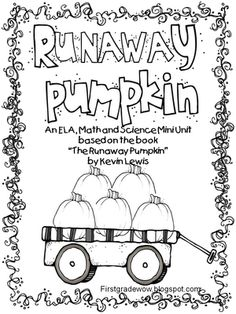 10/19/2012 The Runaway Pumpkin by Kevin Lewis  First Grade Wow also little old lady who wasn't afraid retell book