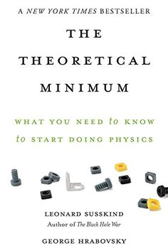 The Theoretical Minimum: What You Need to Know to Start D...
