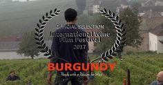 Burgundy Documentary Official Selection 2017 Wine Film Festival  The Burgundy: People with Passion for Wine documentary film has been chosen from over 400 submissions as an Official Selection for the 2017 Wine Film Festival in Santa Barbara, California later this month. Wil Fernandez Festival Director See The Trailer {youtube}SolzmlDXa3g{/youtube} Opt-in Below for the most current information about the film