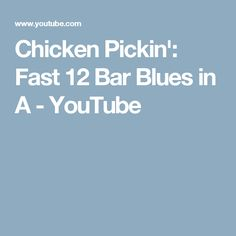 Chicken Pickin': Fast 12 Bar Blues in A - YouTube