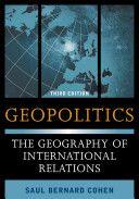Geopolitics : the geography of international relations / Saul Bernard Cohen - http://bib.uclouvain.be/opac/ucl/fr/chamo/chamo%3A1921324?i=0
