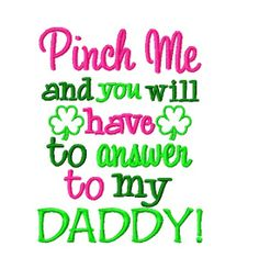 Pinch Me and You Will Have to Answer to My Daddy - Funny St. Patrick's Day Baby Girl Bodysuit Onesie