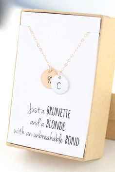 """Just a brunette and a blonde with an unbreakable bond"" Personalized gift necklace"