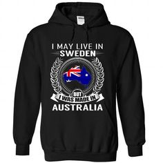 I MAY LIVE IN SWEDEN BUT I WAS MADE IN AUSTRALIA (V2) T-SHIRTS, HOODIES (39.99$ ==►►Click To Shopping Now) #i #may #live #in #sweden #but #i #was #made #in #australia #(v2) #Sunfrog #SunfrogTshirts #Sunfrogshirts #shirts #tshirt #hoodie #sweatshirt #fashion #style