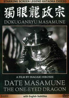 稲垣浩 Inagaki, Hiroshi: Date Masamune / One-eyed dragon 獨眼龍政宗 = Dokuganryū masamune http://idiscover.lib.cam.ac.uk/primo-explore/fulldisplay?docid=44CAM_DEPFACOZDB536001&context=L&vid=44CAM_PROD&search_scope=default_scope&tab=default_tab&lang=en_US