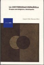 La universidad española : grupos estratégicos y desempeño.    1ª ed.    Fundación BBVA, 2016