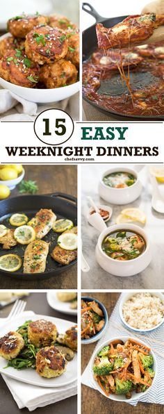 15 Easy Weeknight Dinners! Save time on dinner with these 15 Easy Weeknight Meals. Dinner will be on the table in no time! | chefsavvy.com #recipe #dinner