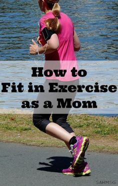 How to fit in exercise as a mom so you can achieve your fitness goals even when you have little children. These are great tips for maximizing me time and getting in your workouts each day.
