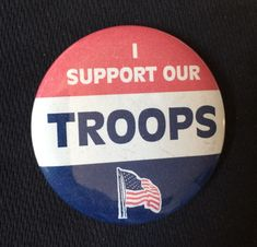CLICK NOW! Vintage I support Our Troops Pin Button Badge Patriotic HURRY!