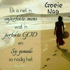 Good Night Blessings, Good Night Wishes, Good Night Quotes, Goeie Nag, Angel Prayers, Afrikaans Quotes, Special Quotes, Encouragement Quotes, Inspirational Quotes