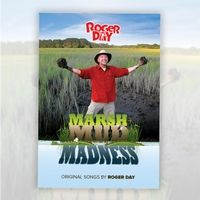 Roger Day's Marsh Mud Madness Album (MP3 and DVD).  Like what you see? ** Follow me on www.MommasBacon.com **