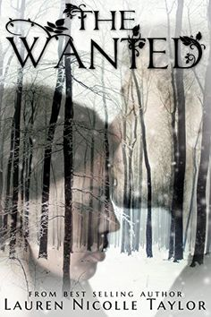 Amazon.com: The Wanted (The Woodlands Series Book 4) eBook: Lauren Nicolle Taylor: Kindle Store