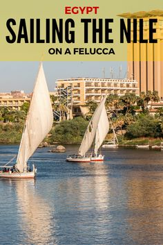 Sailing the Nile on a Felucca is the best and traditional way to experience this magnificent river. All about a 3-day trip starting in Aswan, Egypt.