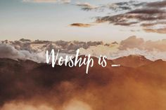 Worship is... ♡