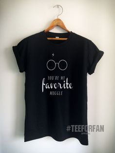 Harry Potter Shirt You Are My Favorite Muggle Harry Glasses And Lightening Scar T-Shirt Quote