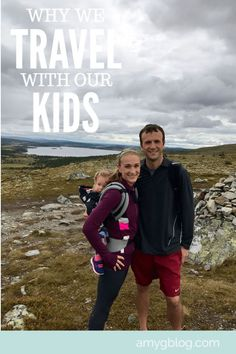 Why We Travel with Our Kids - Amy's Balancing Act