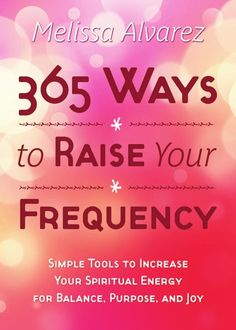 365 Ways to Raise Your Frequency The soul's vibrational rate, our spiritual frequency, has a huge impact on our lives. As it increases, so does our capacity to calm the mind, connect with angels and spirit guides, find joy and enlightenment, and achieve what we want in life. This simple and inspiring guide makes it easy to elevate your spiritual frequency every day. Choose from a variety of ordinary activities, such as singing and cooking. Practice visualization exercises and techniques ...