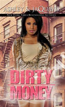 Dirty Money - By: Ashley & JaQuavis